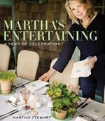 Martha's Entertaining : A Year of Celebrations - Martha Stewart