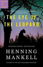 The Eye of the Leopard - Henning Mankell