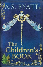 The Children's Book - A. S. Byatt