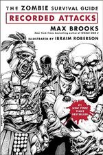 The Zombie Survival Guide : Recorded Attacks - Max Brooks