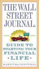 The Wall Street Journal. Guide to Starting Your Financial Life : The Stock Market Crash of 1929; A Wall Street Jour... - Karen Blumenthal