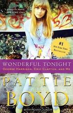 Wonderful Tonight : George Harrison, Eric Clapton, and Me - Pattie Boyd