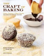 The Craft of Baking : Cakes, Cookies, and Other Sweets with Ideas for Inventing Your Own - Karen Demasco