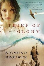 Thief of Glory - Sigmund Brouwer