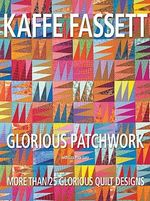 Glorious Patchwork : More Than 25 Glorious Quilt Designs - Kaffe Fassett