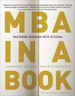 MBA in a Book : Mastering Business with Attitude - Joel Kurtzman