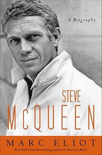 Steve Mcqueen : A Biography - Marc Eliot