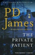 The Private Patient : Inspector Adam Dalgliesh Series : Book 14 - P. D. James