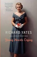 Young Hearts Crying : Vintage Contemporaries (Paperback) - Richard Yates