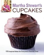 Martha Stewart's Cupcakes : 175 Inspired Ideas for Everyone's Favorite Treat - Martha Stewart