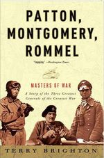 Patton, Montgomery, Rommel : Masters of War - Terry Brighton