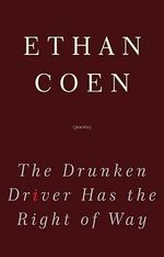 The Drunken Driver Has the Right of Way - Ethan Coen