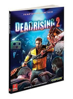 Dead Rising 2 : Prima's Official Game Guide - Stephen Stratton