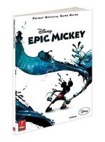 Disney Epic Mickey : Prima's Official Game Guide - Prima Games