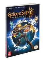 Golden Sun: Dark Dawn : Prima's Official Game Guide - Stephen Stratton