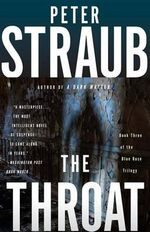 The Throat :  Blue Rose Trilogy (3) - Peter Straub