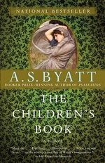 The Children's Book : Vintage International - A. S. Byatt
