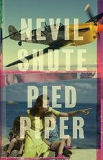 Pied Piper - Nevil Shute