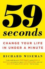 59 Seconds : Change Your Life in Under a Minute - Dr Richard Wiseman