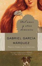 del Amor y Otro Demonios : Vintage Espanol - Gabriel Garcia Marquez