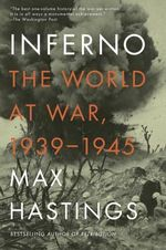 Inferno : The World at War, 1939-1945 - Sir Max Hastings