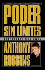 Poder Sin Limites : La Nueva Ciencia del Desarrollo Personal - Anthony Robbins