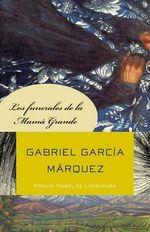 Los Funerales de Mama Grande : Vintage Espanol - Gabriel Garcia Marquez