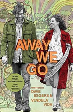 Away We Go : A Screenplay - Dave Eggers
