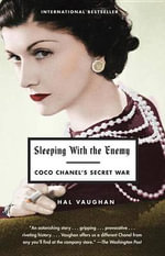 Sleeping with the Enemy : Coco Chanel's Secret War - Hal Vaughan