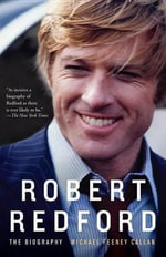 Robert Redford : The Biography - Michael Feeney Callan