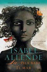 La Isla Bajo El Mar : Vintage Espanol - Isabel Allende