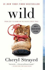 Wild : From Lost to Found on the Pacific Crest Trail - Cheryl Strayed