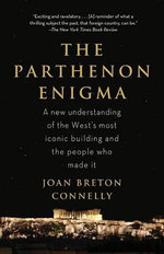 The Parthenon Enigma - Joan Breton Connelly