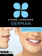 German Essential Course : Beginner - Living Language