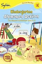 Kindergarten Alphabet Action : Fun Games & Activities from A-Z - Margaret Crocker