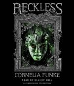 Reckless :  Reckless, Book 1 - Cornelia Funke