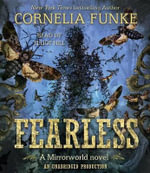 Fearless : Mirrorworld - Cornelia Funke