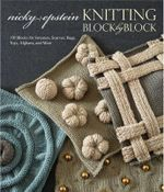 Knitting Block by Block :  150 Blocks for Sweaters, Scarves, Bags, Toys, Afghans, and More - Nicky Epstein