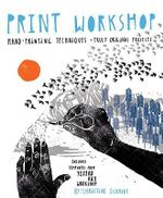 Print Workshop : Hand-printing Techniques and Truly Original Projects - Christine Schmidt