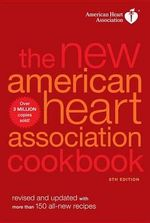 New AHA Cookbook : Revised and Updated with More Than 150 All-new Recipes - American Heart Association