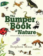 The Bumper Book of Nature : A User's Guide to the Great Outdoors - Stephen Moss