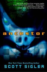 Ancestor - Scott Sigler