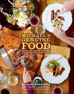 Michael's Genuine Food : Down-To-Earth Cooking for People Who Love to Eat - Michael Schwartz