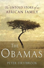 The Obamas : The Untold Story of an African Family - Peter Firstbrook
