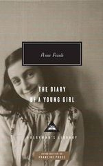 The Diary of a Young Girl : Everyman's Library Classics & Contemporary Classics - Anne Frank
