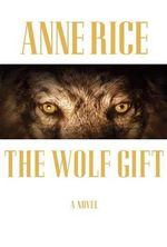 The Wolf Gift - Anne Rice