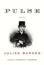 Pulse : Stories - Julian Barnes