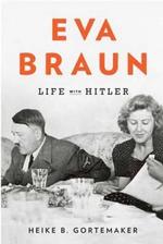 Eva Braun : Life with Hitler - Heike B. Gortemaker