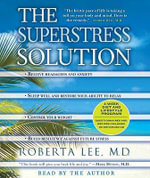The Superstress Solution - Roberta Lee