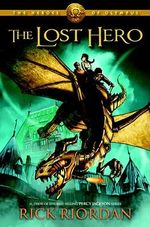 The Lost Hero : Heroes of Olympus Series : Book 1 - Rick Riordan